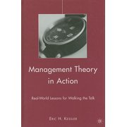 Management Theory in Action: Real-World Lessons for Walking the Talk (Hardcover)