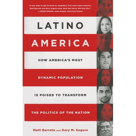 Latino America : How Americas Most Dynamic Population is Poised to Transform the Politics of the - This Is Halloween Latino