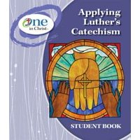 Applying Luther's Catechism Student Book