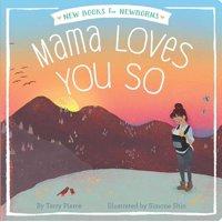 Mama Loves You So (Board Book)