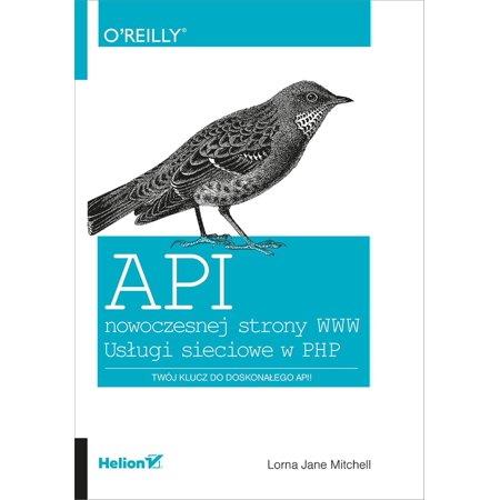 API nowoczesnej strony WWW. Usługi sieciowe w PHP -
