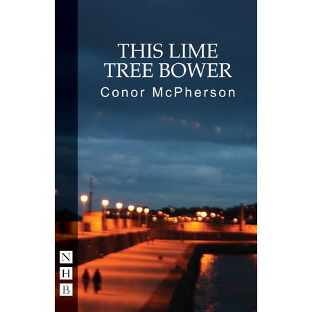This Lime Tree Bower (NHB Modern Plays) - eBook (This Lime Tree Bower My Prison Analysis)