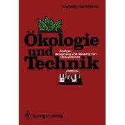 kologie Und Technik: Analyse, Bewertung Und Nutzung Von kosystemen (Paperback)