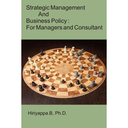 Strategic Management and Business Policy: For Managers and Consultant -