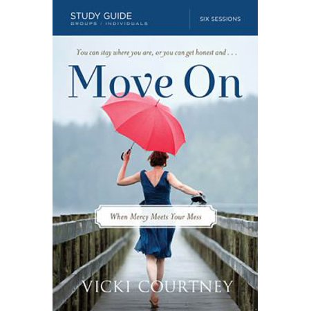 Move On: When Mercy Meets Your Mess: Six Sessions