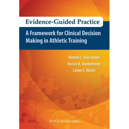 Evidence Guided Practice  A Framework For Clinical Decision Making In Athletic Training
