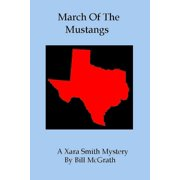 March Of The Mustangs: A Xara Smith Mystery - eBook