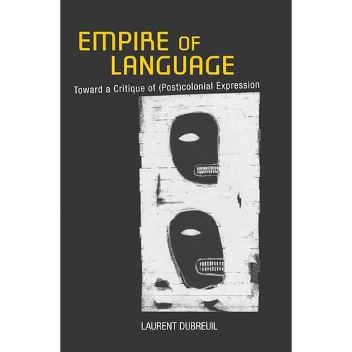 Empire of Language: Toward a Critique of (Post)Colonial Expression