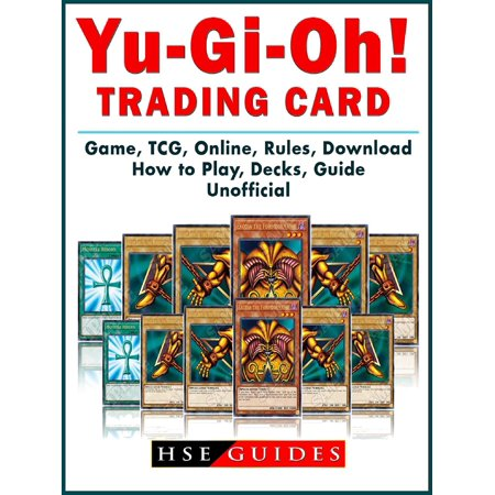 Yu Gi Oh! Trading Card Game, TCG, Online, Rules, Download, How to Play, Decks, Guide Unofficial -