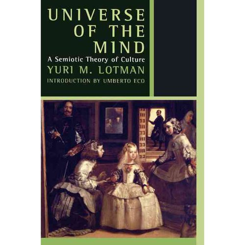 Universe of the Mind: A Semiotic Theory of Culture