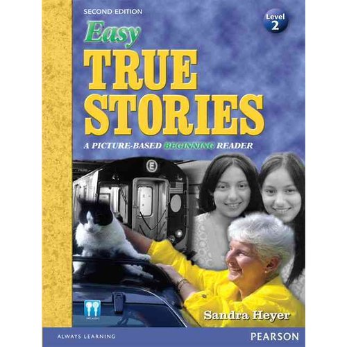 Easy True Stories: A Picture-Based Beginning Reader: Level 2