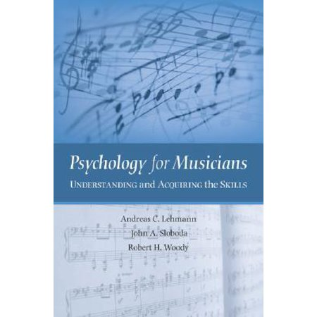 Psychology for musicians understanding and acquiring the