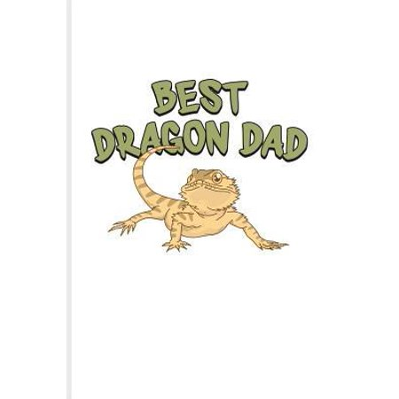 Best Dragon Dad : Funny Reptile Humor Journal For Lizards, Leopard Geckos, Chameleons, Alligators, Red Iguanas & Beardies Fans - 6x9 - 100 Blank Lined (Best Reptiles For Handling)