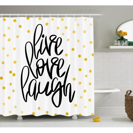 Live Laugh Love Shower Curtain  Stylized Hand Lettering On Dotted Backdrop Inspirational Phrase  Fabric Bathroom Set With Hooks  69W X 75L Inches Long  Black White And Gold  By Ambesonne