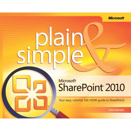 Microsoft Sharepoint 2010 Plain and Simple