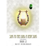 Sing To The Lord A New Song: Book 12 - eBook