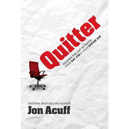 Quitter : Closing the Gap Between Your Day Job and Your Dream (Get School Closings Sent To Your Phone)