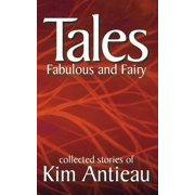 Tales Fabulous and Fairy, Volume 1 - eBook