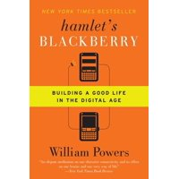 Hamlet's Blackberry: Building a Good Life in the Digital Age (Paperback)