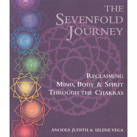 The Sevenfold Journey: Reclaiming Mind, Body & Spirit Through the Chakras