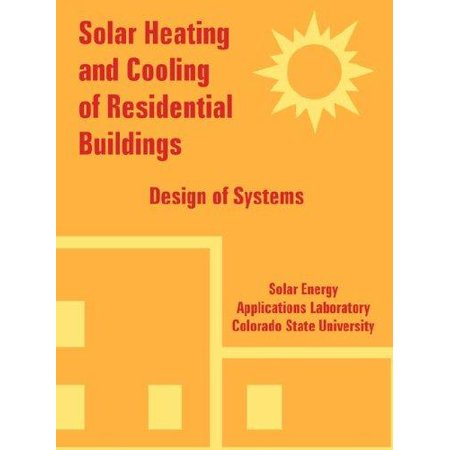 Solar Heating And Cooling Of Residential Buildings  Design Of Systems