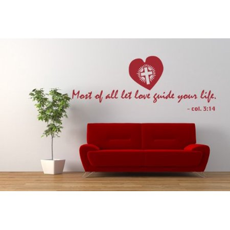 Most of All Let Love Guide Your Life Col 3 14 Wall Decal wall sticker