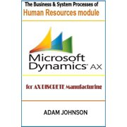 The Business & System Processes of Human Resources Module for Ax Discrete Manufacturing - eBook