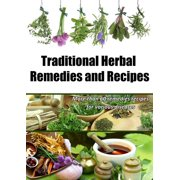 Traditional Herbal Remedies and Recipes - eBook