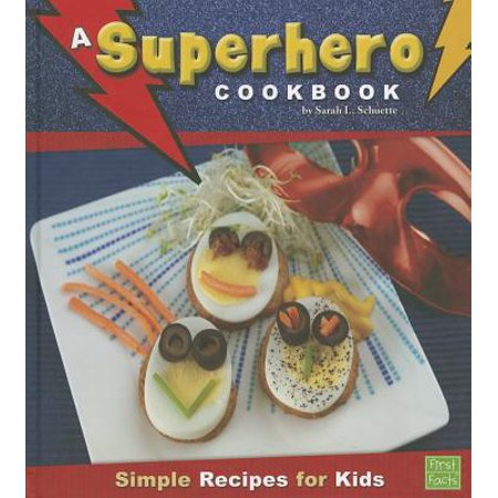 A Superhero Cookbook : Simple Recipes for Kids](Kid Super Heroes)