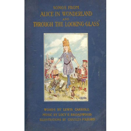 Songs From Alice in Wonderland and Through the Looking-Glass - eBook (The Queen In Alice In Wonderland)