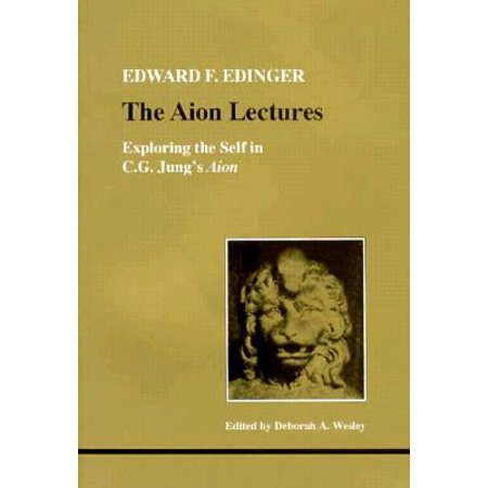 Aion Lectures : Exploring the Self in C. G. Jung's