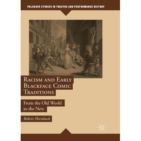 Racism and Early Blackface Comic Traditions : From the Old World to the