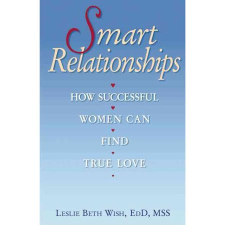 Smart Relationships  How Successful Women Can Find True Love