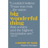 Big Wonderful Thing: A History of Texas (Hardcover)