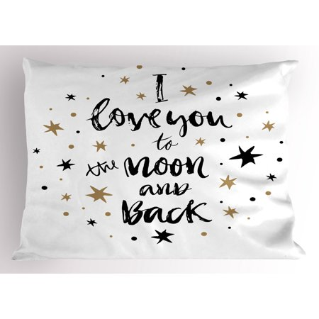 I Love You Pillow Sham Hand Drawn I Love You to the Moon and Back Quote with Stars Celebration Theme, Decorative Standard Size Printed Pillowcase, 26 X 20 Inches, Cocoa Black, by