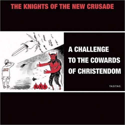 Knights of the New Crusade - Challenge to the Cowards of Christendom [CD]