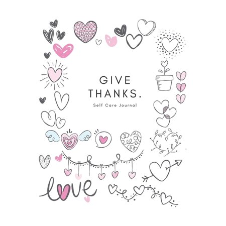 Give thanks - Express Your Love: I Love You Journal for Women, Girlfriend and Lover - Good Way to Track Goals, Resolutions and Habits, Monthly and Wee ()