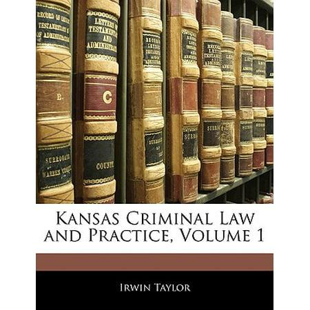 Kansas Criminal Law and Practice, Volume 1