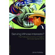 Serving Whose Interests? : The Political Economy of Trade in Services Agreements