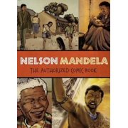 Nelson Mandela: The Authorized Comic Book by