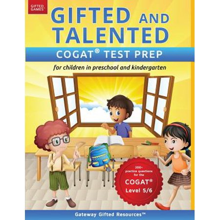 Gifted and Talented Cogat Test Prep : Test Preparation Cogat Level 5/6; Workbook and Practice Test for Children in Kindergarten/Preschool ()