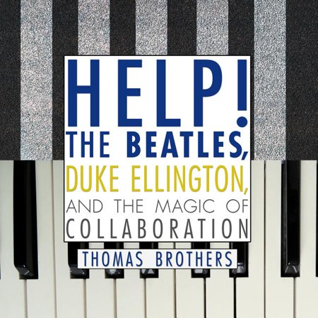 Help!: The Beatles, Duke Ellington, and the Magic of Collaboration (Audiobook) Duke Ellington Music Book