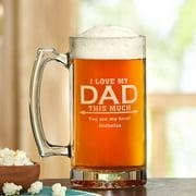 "Love Dad This Much Beer Mug, 25 oz - ""I"""