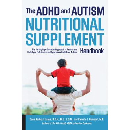 The Adhd And Autism Nutritional Supplement Handbook  The Cutting Edge Biomedical Approach To Treating The Underlying Deficiencies And Symptoms Of Adhd And Autism