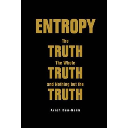 Entropy The Truth The Whole Truth And Nothing But The border=