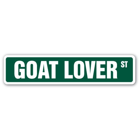 GOAT LOVER Street Sign farm farmer animal dairy lover | Indoor/Outdoor | 18