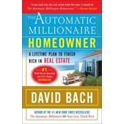 The Automatic Millionaire Homeowner : A Lifetime Plan to Finish Rich in Real Estate