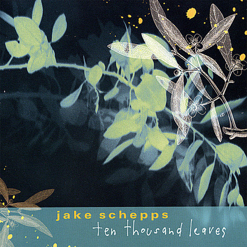 Jake Schepps - Ten Thousand Leaves [CD]