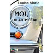 MOI, UN ANTISOCIAL ! - eBook