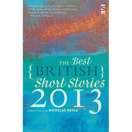 The Best British Short Stories 2013. Edited by Nicholas